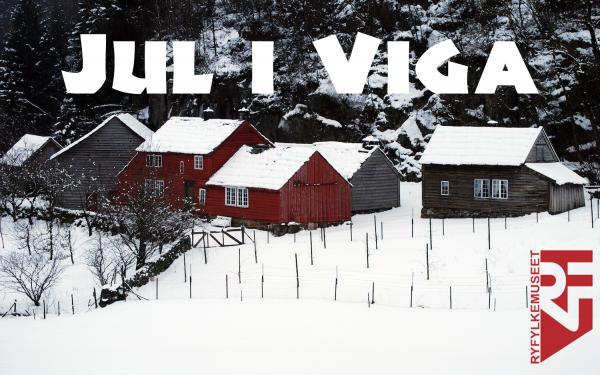 «Jul i Viga» blei sett opp i samarbeid med Ryfylkemuseet.